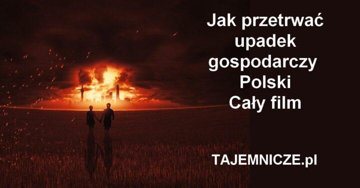 tajemnicze.pl-jak-przetrwac-upadek-gospodarczy-polski-film